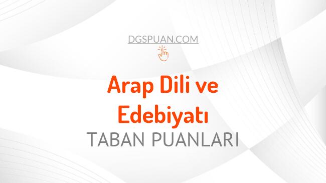 DGS Arap Dili ve Edebiyatı 2021 Taban Puanları ve Kontenjanları