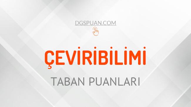 DGS Çeviribilimi 2021 Taban Puanları ve Kontenjanları