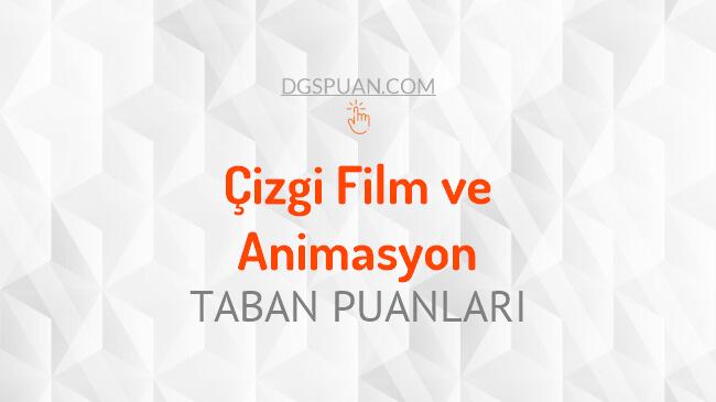 DGS Çizgi Film ve Animasyon 2021 Taban Puanları ve Kontenjanları