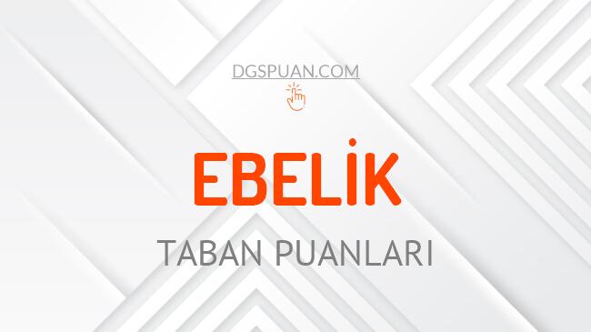 DGS Ebelik 2021 Taban Puanları ve Kontenjanları