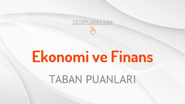DGS Ekonomi ve Finans 2021 Taban Puanları ve Kontenjanları