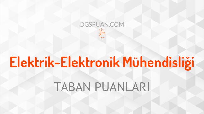 DGS Elektrik-Elektronik Mühendisliği 2021 Taban Puanları