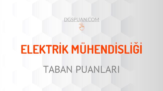 DGS Elektrik Mühendisliği 2021 Taban Puanları ve Kontenjanları