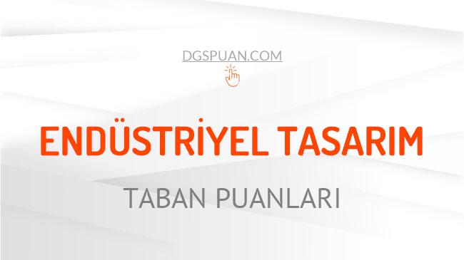 DGS Endüstriyel Tasarım 2021 Taban Puanları ve Kontenjanları
