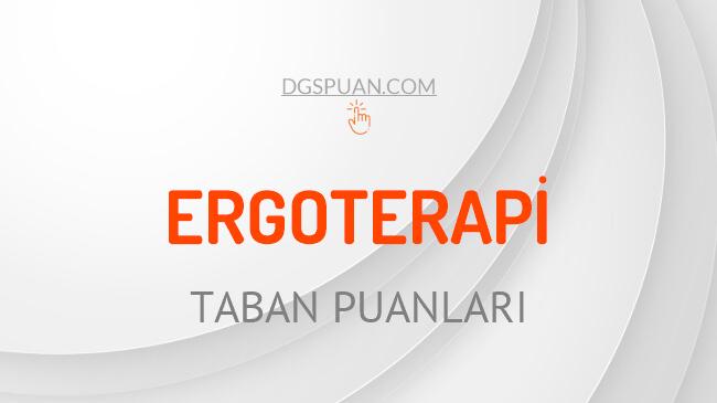 DGS Ergoterapi 2021 Taban Puanları ve Kontenjanları