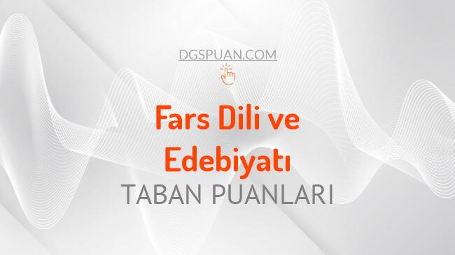 DGS Fars Dili ve Edebiyatı 2021 Taban Puanları ve Kontenjanları