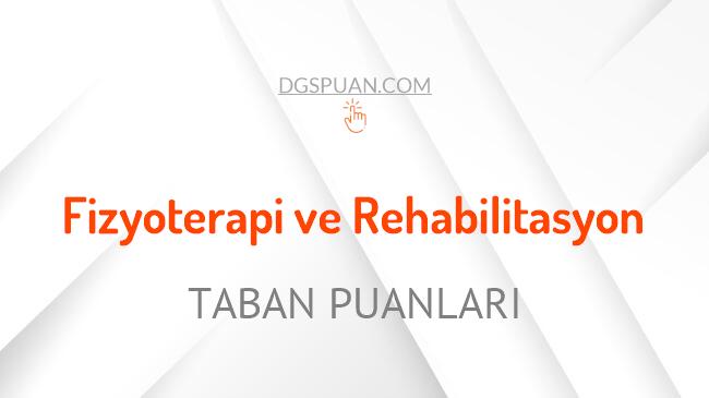 DGS Fizyoterapi ve Rehabilitasyon 2021 Taban Puanları