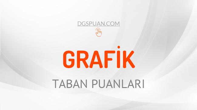 DGS Grafik 2021 Taban Puanları ve Kontenjanları