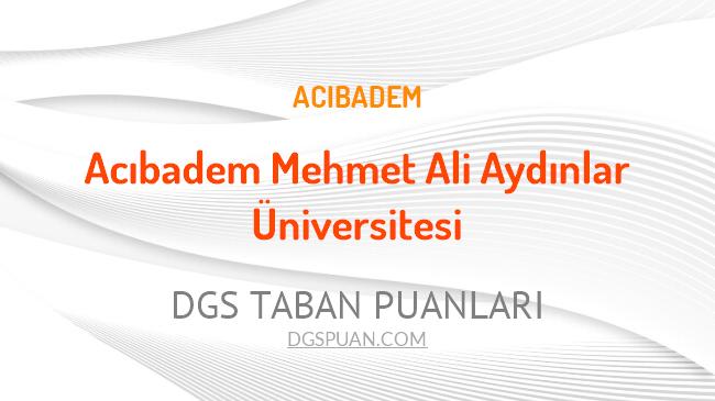 DGS Acıbadem Mehmet Ali Aydınlar Üniversitesi 2021 Taban Puanları
