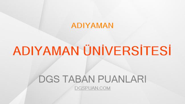 DGS Adıyaman Üniversitesi 2021 Taban Puanları