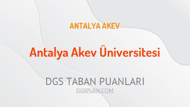 DGS Antalya Akev Üniversitesi 2021 Taban Puanları