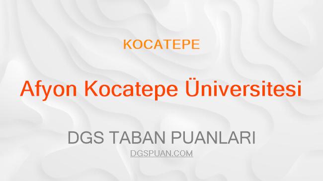 DGS Afyon Kocatepe Üniversitesi 2021 Taban Puanları