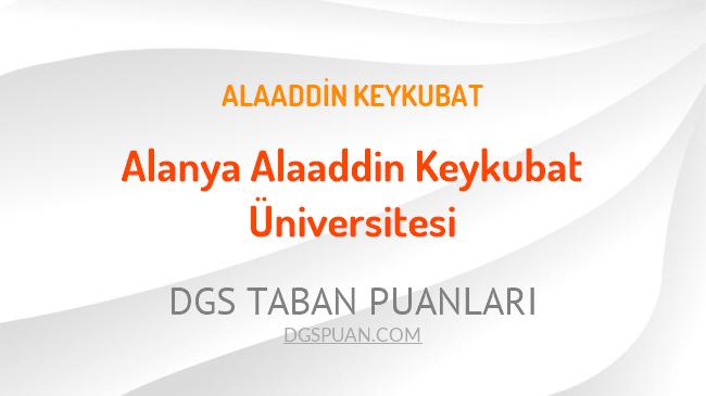 DGS Alanya Alaaddin Keykubat Üniversitesi 2021 Taban Puanları