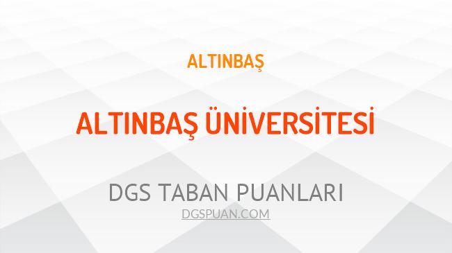 DGS Altınbaş Üniversitesi 2021 Taban Puanları