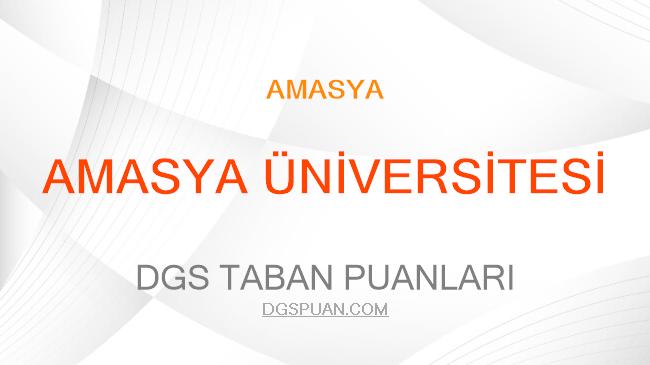 DGS Amasya Üniversitesi 2021 Taban Puanları