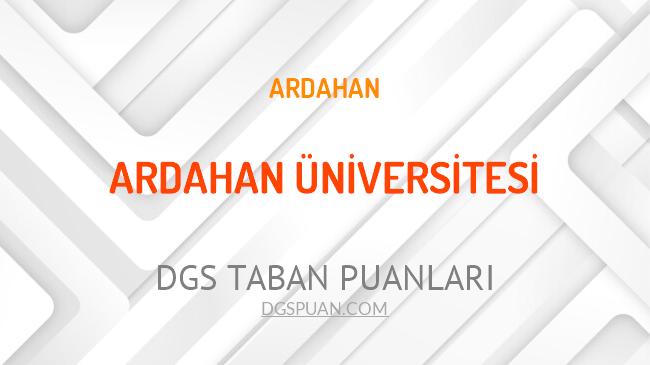 DGS Ardahan Üniversitesi 2021 Taban Puanları