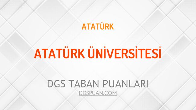 DGS Atatürk Üniversitesi 2021 Taban Puanları
