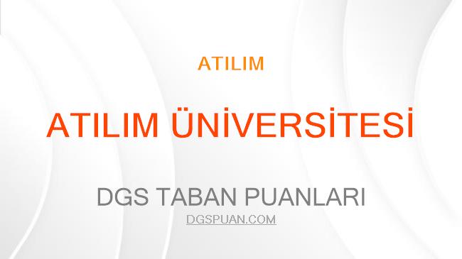 DGS Atılım Üniversitesi 2021 Taban Puanları