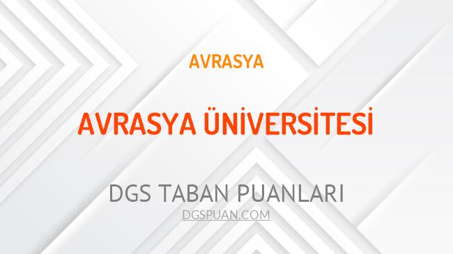 DGS Avrasya Üniversitesi 2021 Taban Puanları