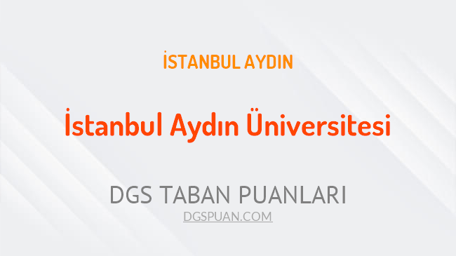 DGS İstanbul Aydın Üniversitesi 2021 Taban Puanları