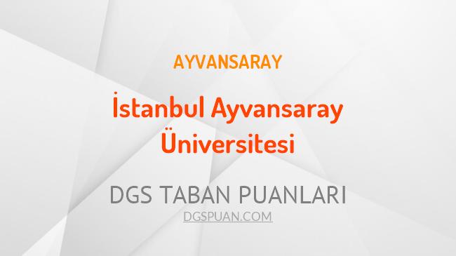 DGS İstanbul Ayvansaray Üniversitesi 2021 Taban Puanları