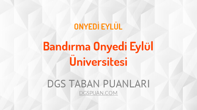 DGS Bandırma Onyedi Eylül Üniversitesi 2021 Taban Puanları