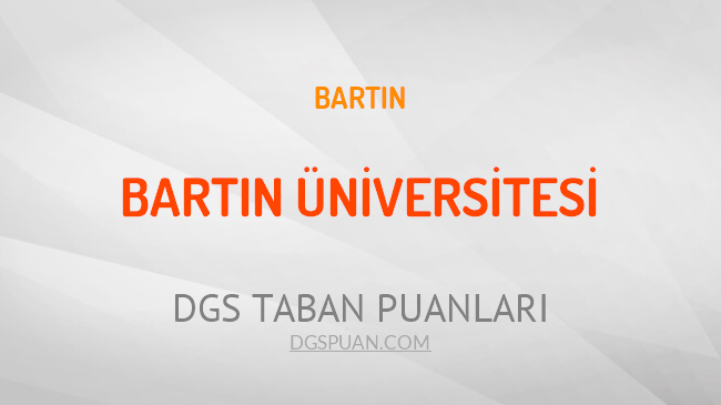 DGS Bartın Üniversitesi 2021 Taban Puanları