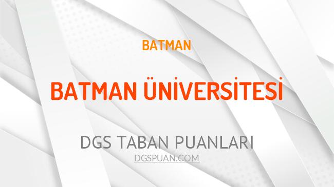 DGS Batman Üniversitesi 2021 Taban Puanları