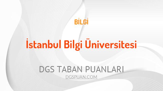 DGS İstanbul Bilgi Üniversitesi 2021 Taban Puanları