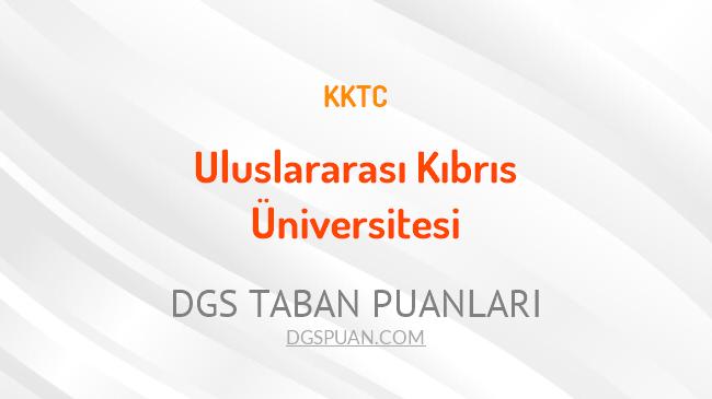 DGS Uluslararası Kıbrıs Üniversitesi 2021 Taban Puanları