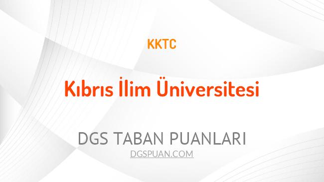 DGS Kıbrıs İlim Üniversitesi 2021 Taban Puanları