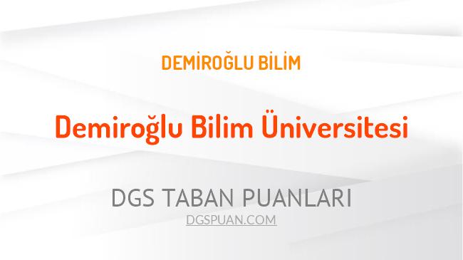 DGS Demiroğlu Bilim Üniversitesi 2021 Taban Puanları