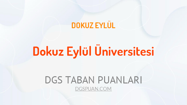 DGS Dokuz Eylül Üniversitesi 2021 Taban Puanları