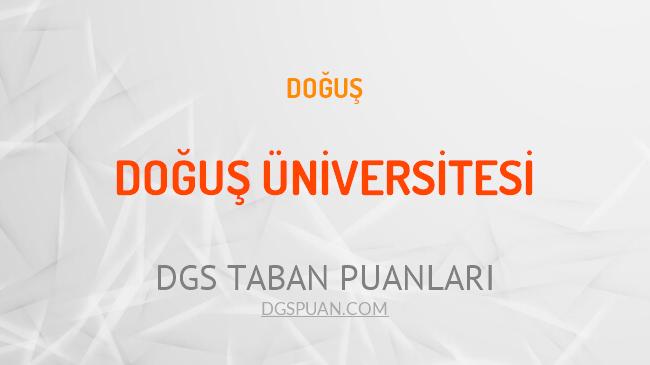 DGS Doğuş Üniversitesi 2021 Taban Puanları