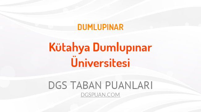 DGS Kütahya Dumlupınar Üniversitesi 2021 Taban Puanları