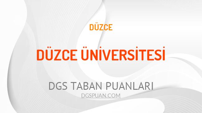 DGS Düzce Üniversitesi 2021 Taban Puanları