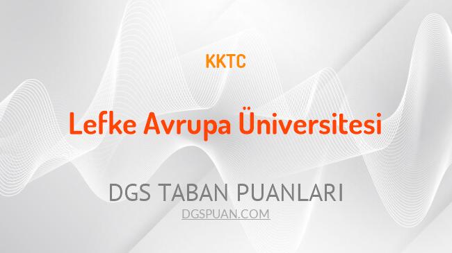 DGS Lefke Avrupa Üniversitesi 2021 Taban Puanları