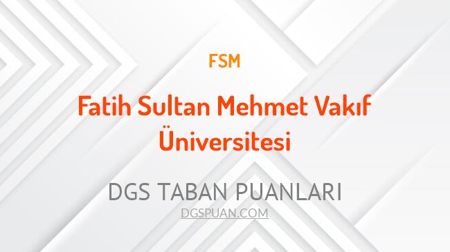 DGS Fatih Sultan Mehmet Vakıf Üniversitesi 2021 Taban Puanları