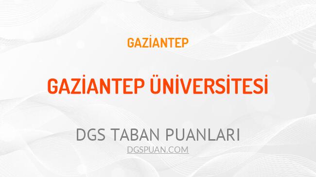 DGS Gaziantep Üniversitesi 2021 Taban Puanları