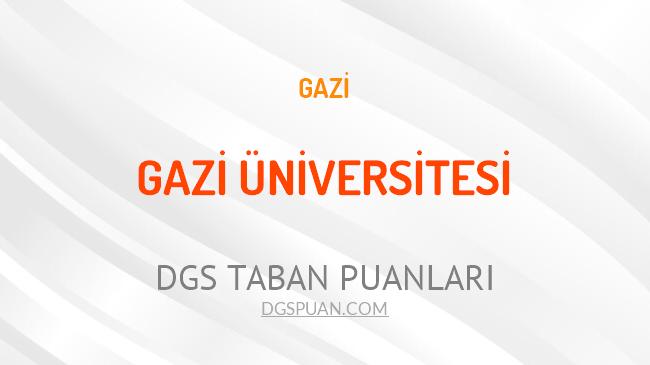DGS Gazi Üniversitesi 2021 Taban Puanları