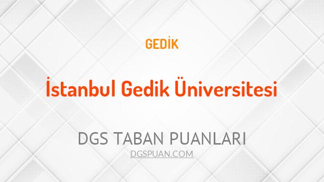 DGS İstanbul Gedik Üniversitesi 2021 Taban Puanları