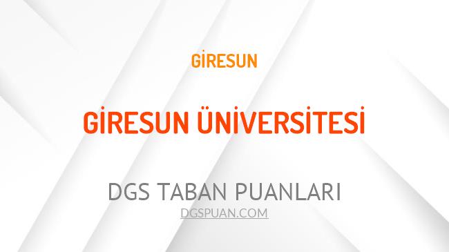 DGS Giresun Üniversitesi 2021 Taban Puanları