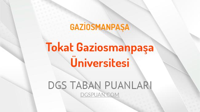 DGS Tokat Gaziosmanpaşa Üniversitesi 2021 Taban Puanları
