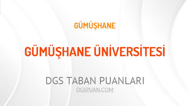 DGS Gümüşhane Üniversitesi 2021 Taban Puanları