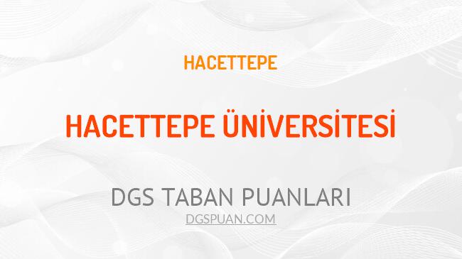 DGS Hacettepe Üniversitesi 2021 Taban Puanları