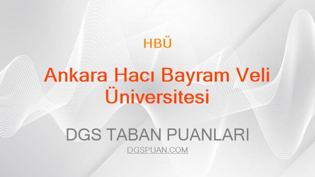 DGS Ankara Hacı Bayram Veli Üniversitesi 2021 Taban Puanları