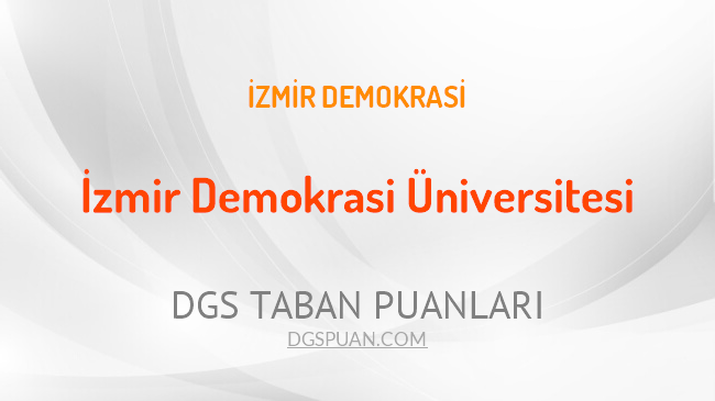 DGS İzmir Demokrasi Üniversitesi 2021 Taban Puanları