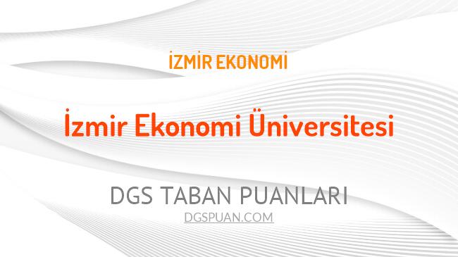 DGS İzmir Ekonomi Üniversitesi 2021 Taban Puanları