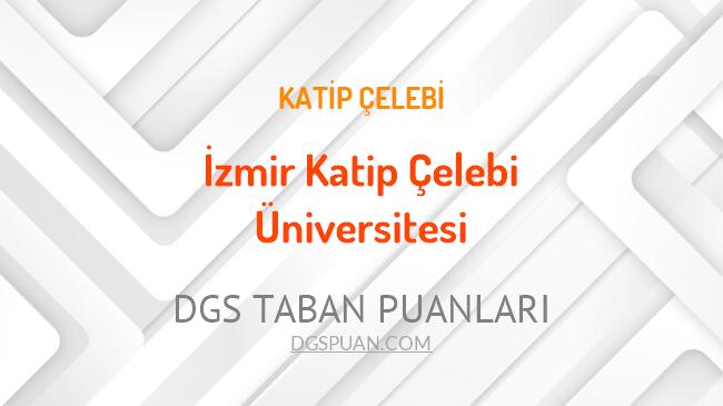 DGS İzmir Katip Çelebi Üniversitesi 2021 Taban Puanları