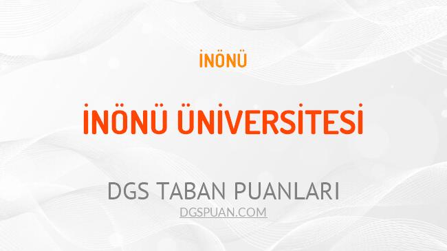 DGS İnönü Üniversitesi 2021 Taban Puanları